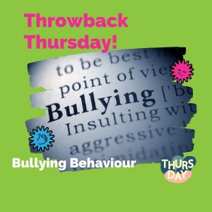 Throwback Thursday Revisiting Bullying